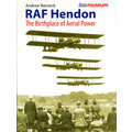 RAF Hendon~Ther Birthplace of Aerial Power