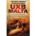 UXB Malta ~ Royal Engineers Bomb Disposal 1940-44