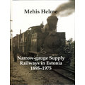 Narrow-gauge Supply Railways in Estonia  1895-1975