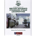 A Detailed History of British Railways Standard Steam Locomotives   Volume Five: The End of an Era