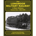 The Longmoor Military Railway ~ a New History  Volume One: 1903-1939