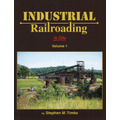 Industrial Railroading in Color  Vol. 1
