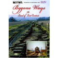 Bygone Ways - the Land of Lost Content • DVD • 90 mins