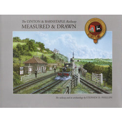 The LYNTON &amp; BARNSTAPLE Railway MEASURED &amp; DRAWN