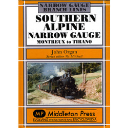 Southern Alpine Narrow Gauge: Montreux to Tirano