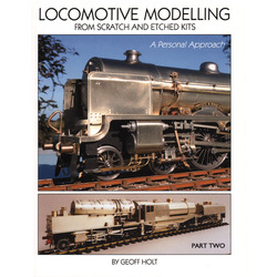 Locomotive Modelling from scratch and etched kits ~ Part Two